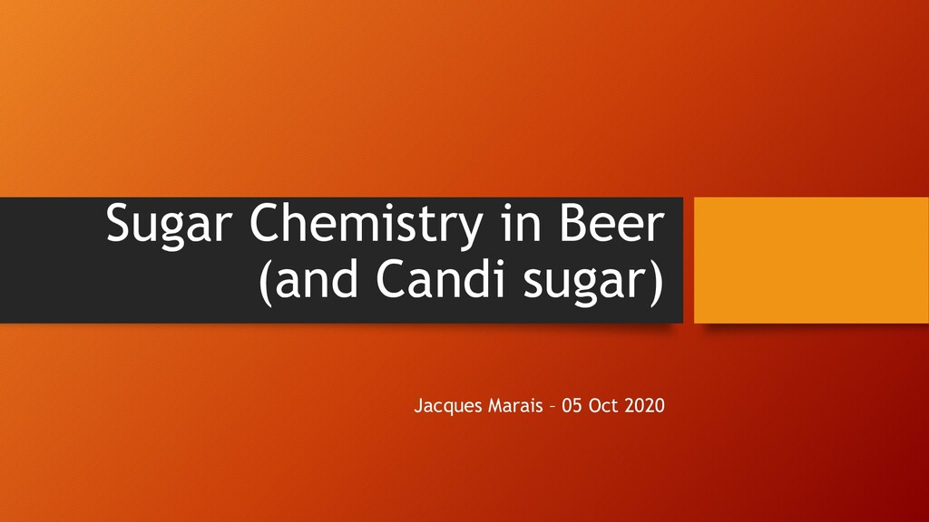 Sugar Chemistry in Beer (and Candi sugar) Jacqu...