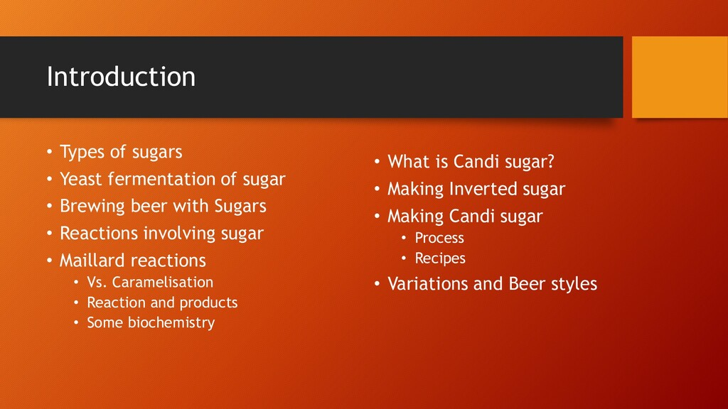 Introduction • Types of sugars • Yeast fermenta...