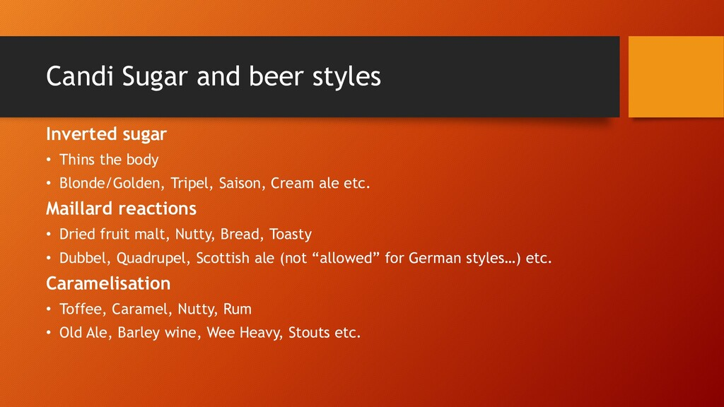 Candi Sugar and beer styles Inverted sugar • Th...