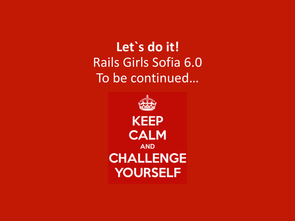 Let`s do it!  Rails Girls Sofia...