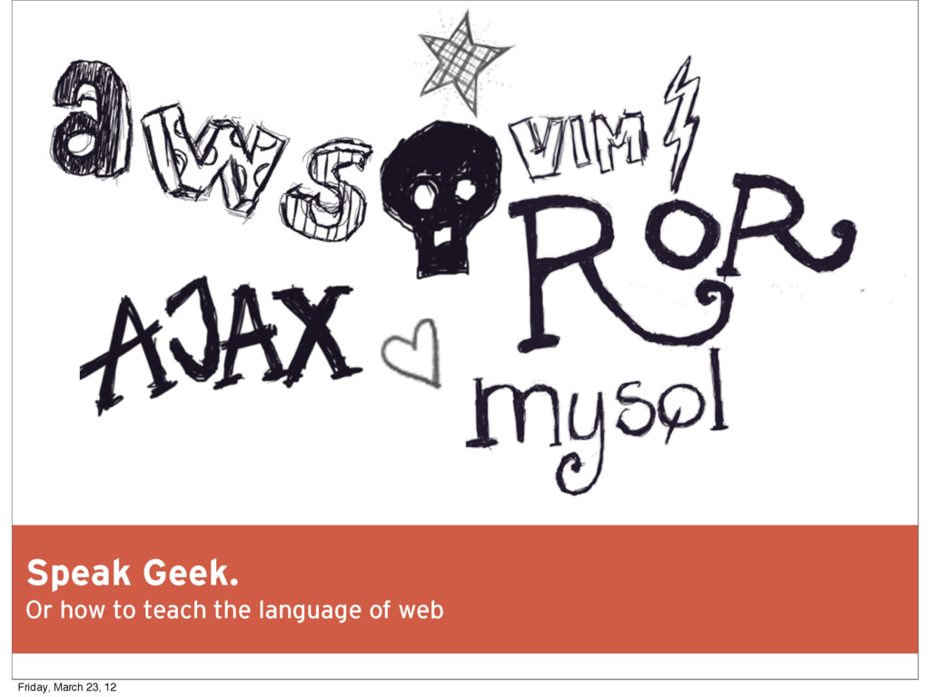 Speak Geek. Or how to teach the language of web...