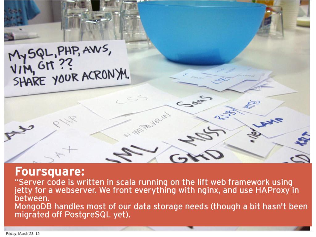 "8 Foursquare: ""Server code is written in scala ..."