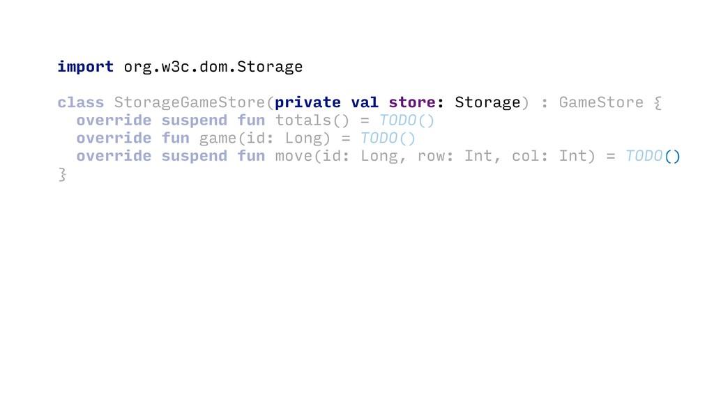 import org.w3c.dom.Storage class StorageGameSto...