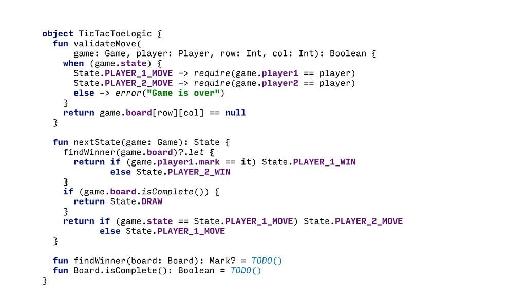 object TicTacToeLogic { fun validateMove( game:...