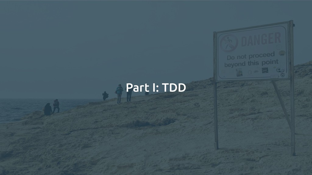 Part I: TDD