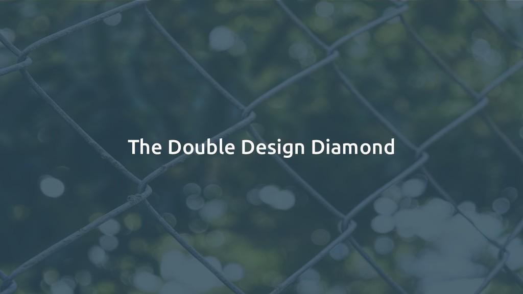 The Double Design Diamond