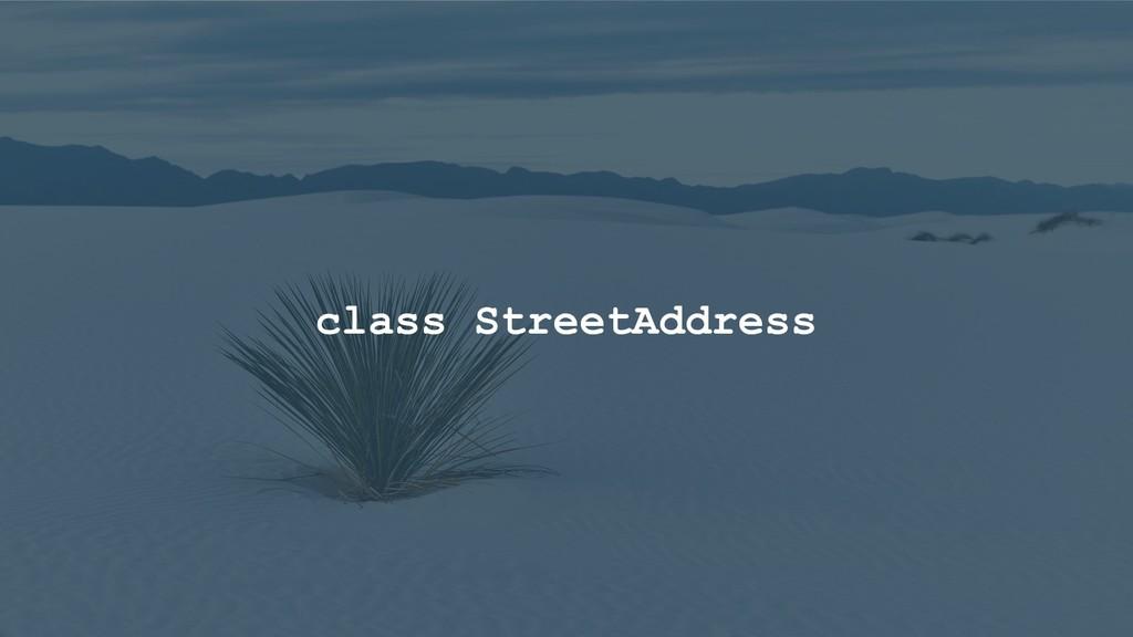 class StreetAddress