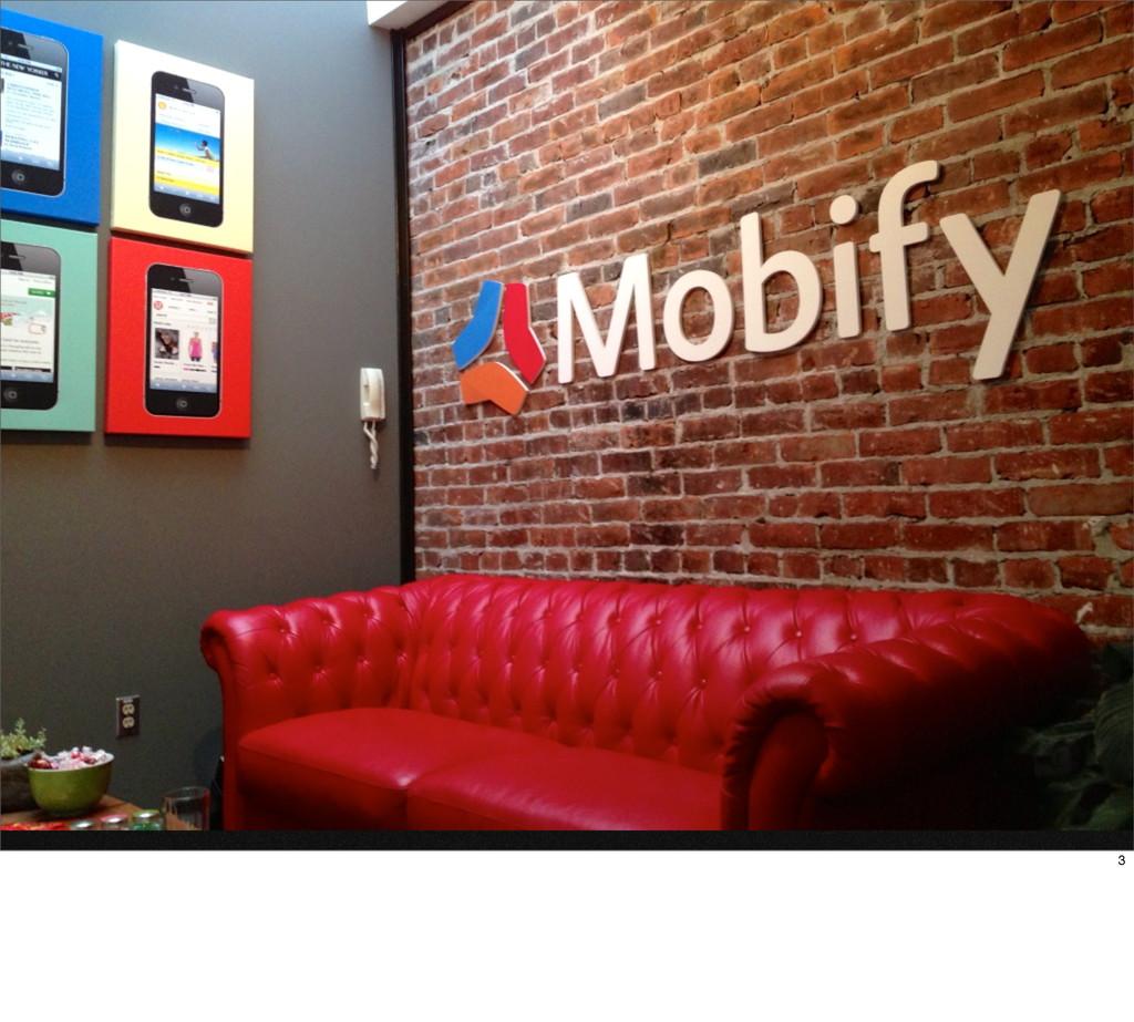 mobify.com @mobify hello@mobify.com Mobify 3