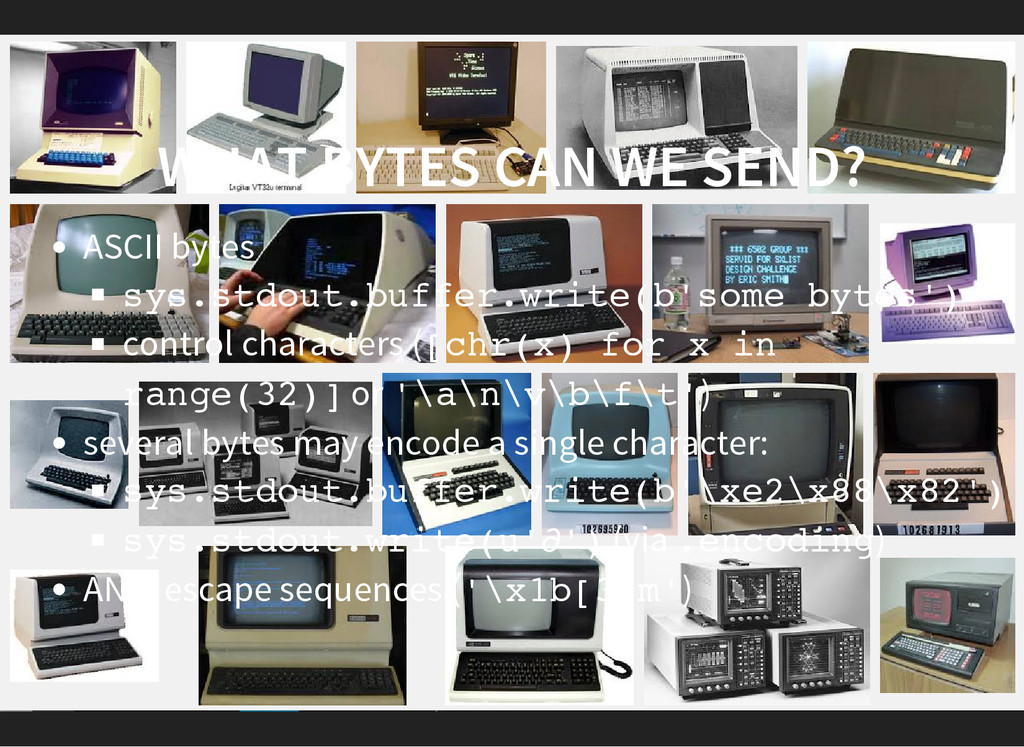 WHAT BYTES CAN WE SEND? ASCII bytes s y s . s t...
