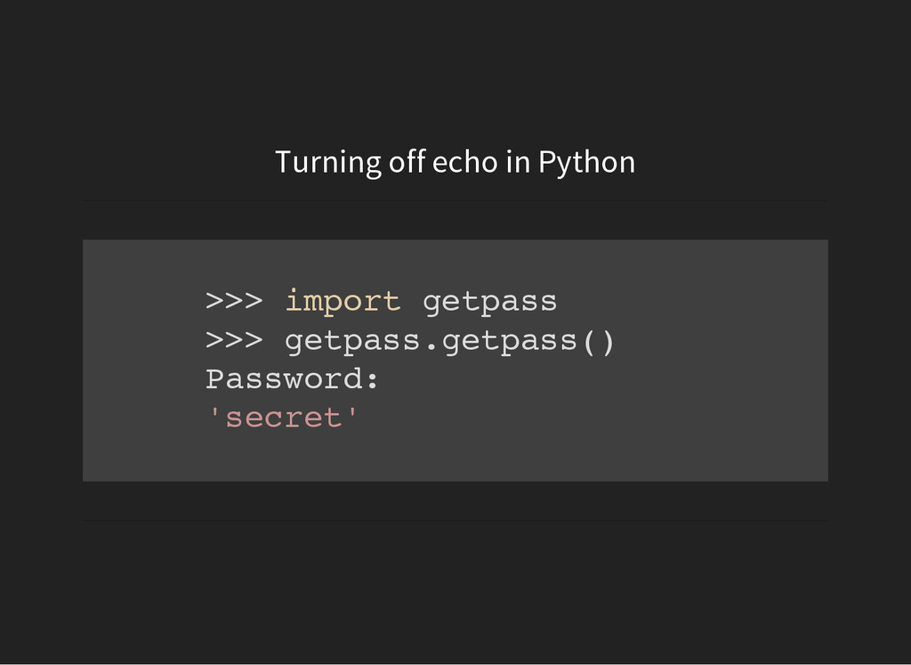 Turning off echo in Python > > > i m p o r t g ...