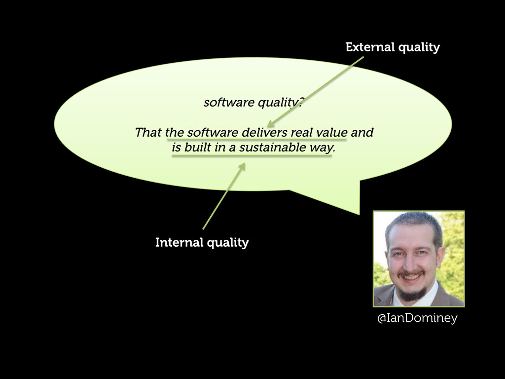 software quality? That the software delivers re...
