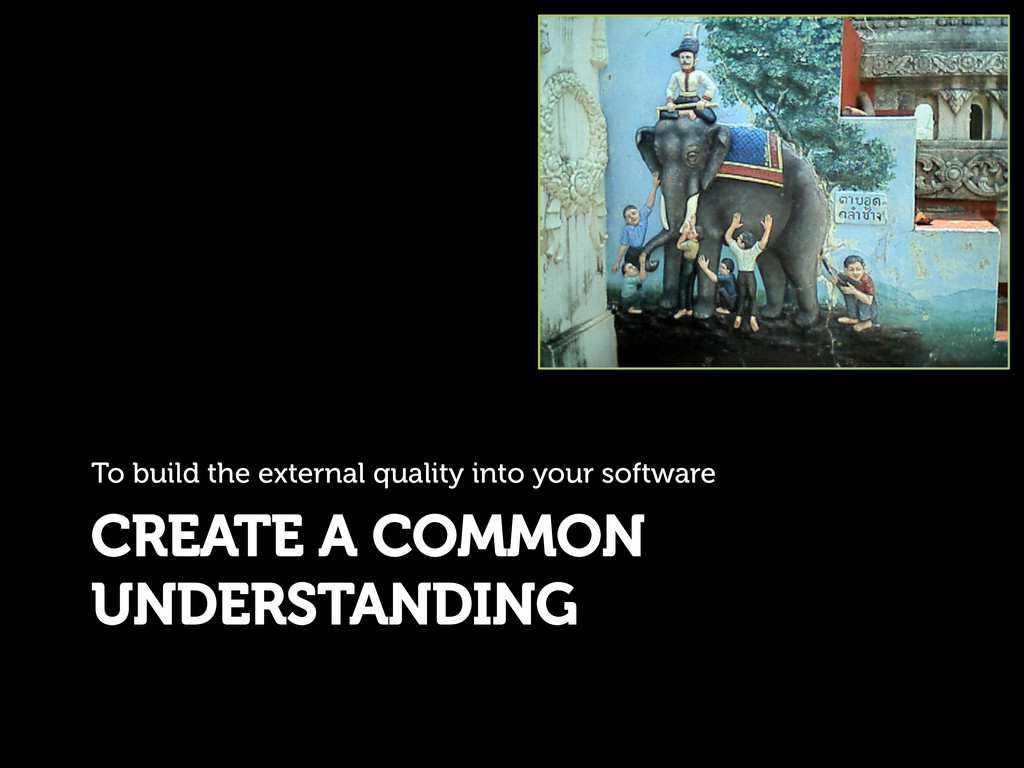 CREATE A COMMON UNDERSTANDING To build the exte...