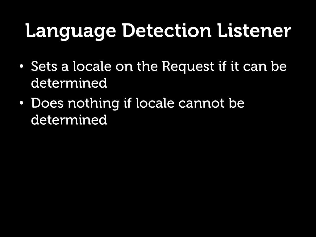 Language Detection Listener • Sets a locale on...