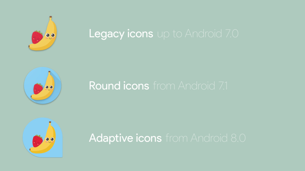Legacy icons Round icons Adaptive icons up to A...