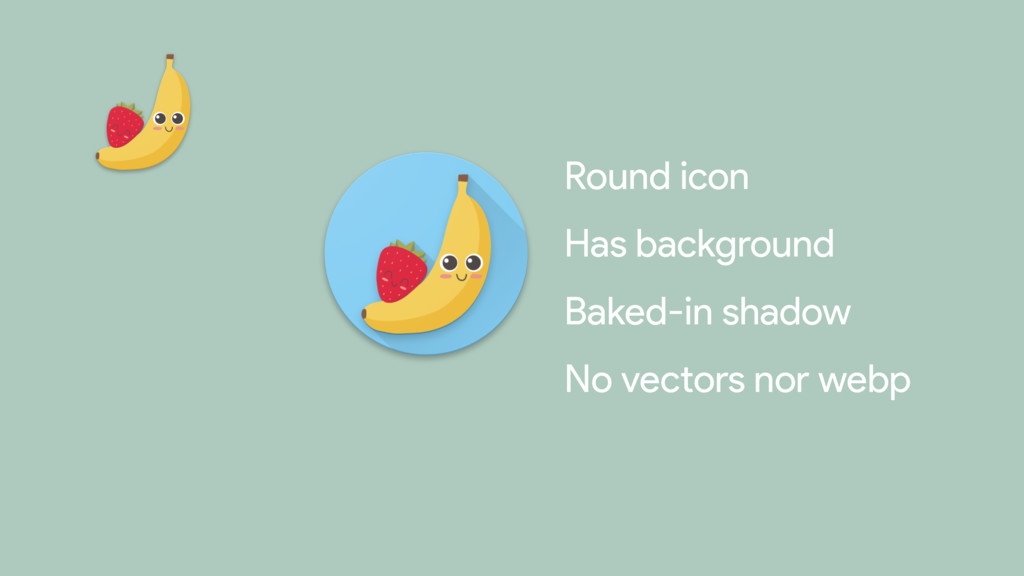 Round icon  Has background  Baked-in shadow  No...