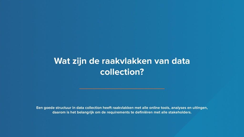 Wat zijn de raakvlakken van data collection? Ee...