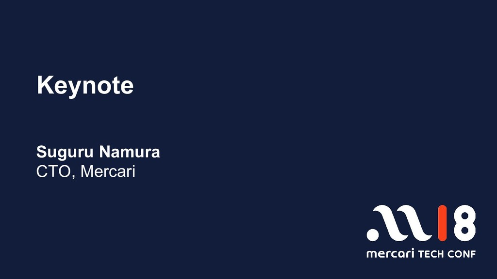 Keynote Suguru Namura CTO, Mercari