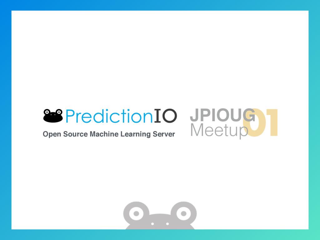 Open Source Machine Learning Server 01 JPIOUG M...
