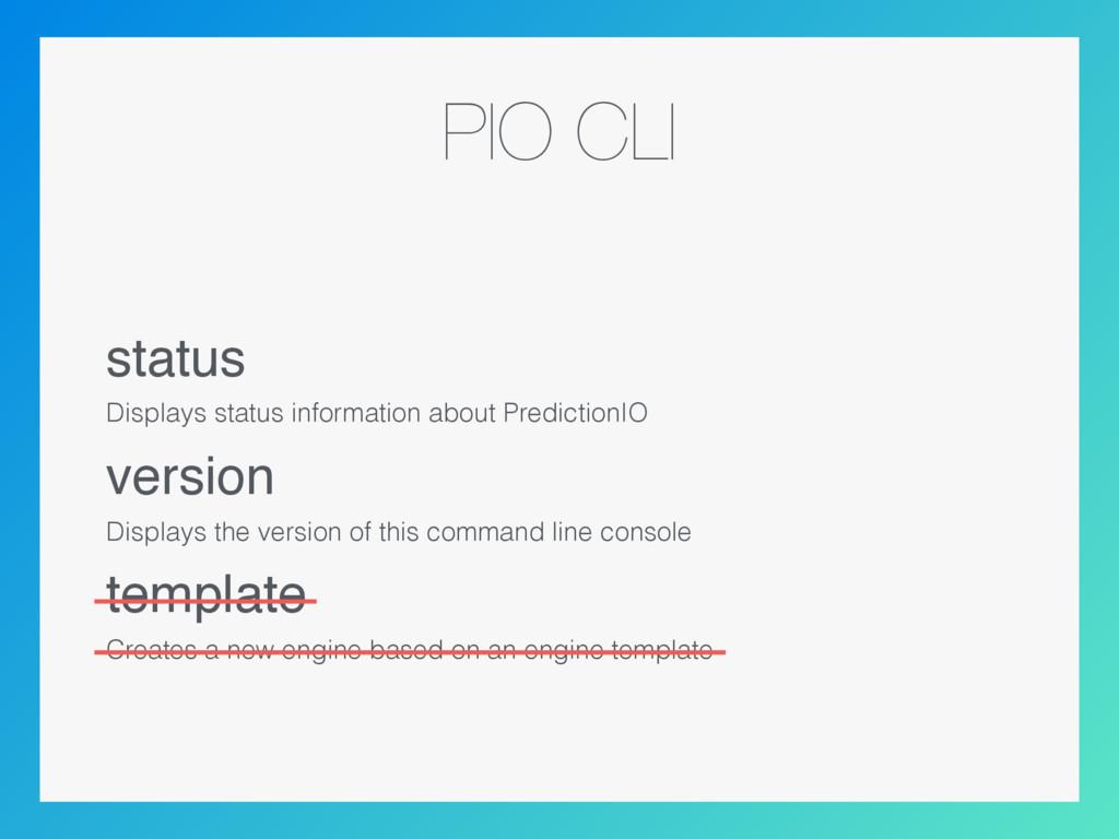PIO CLI status Displays status information abou...