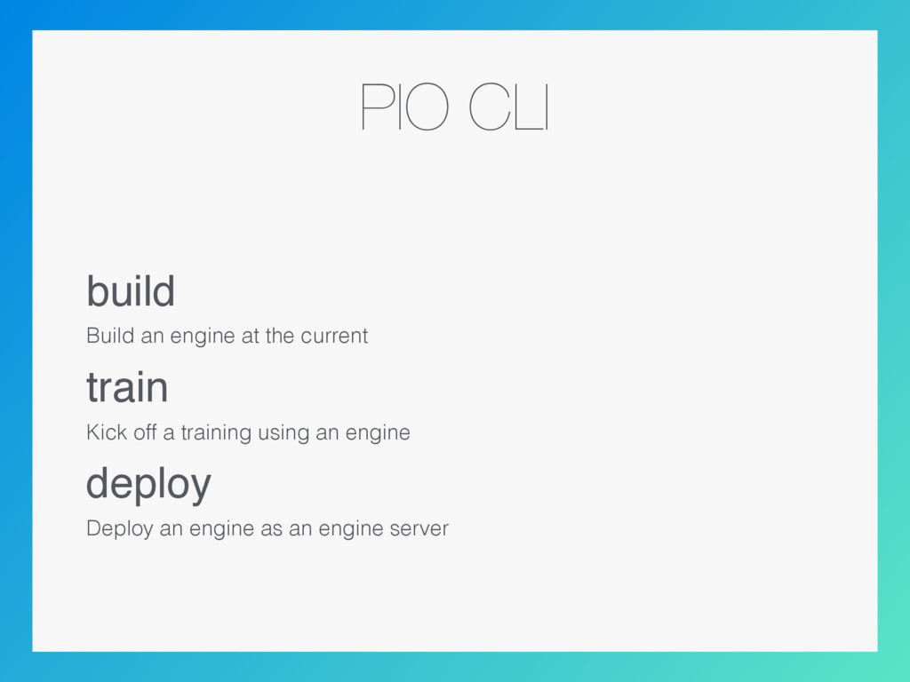 PIO CLI build Build an engine at the current tr...