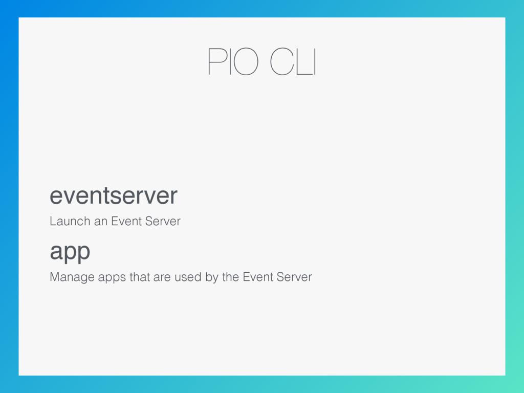 PIO CLI eventserver Launch an Event Server app ...