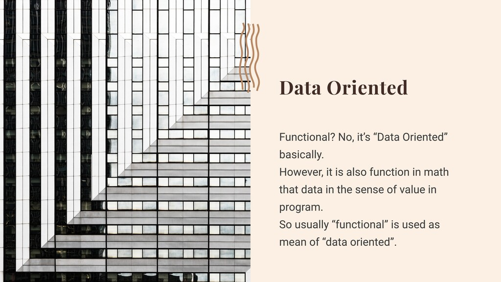 """Data Oriented Functional? No, it's """"Data Orient..."""