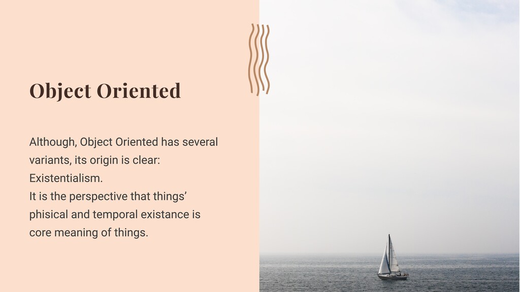 Object Oriented Although, Object Oriented has s...