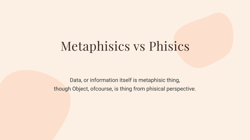 Metaphisics vs Phisics Data, or information its...