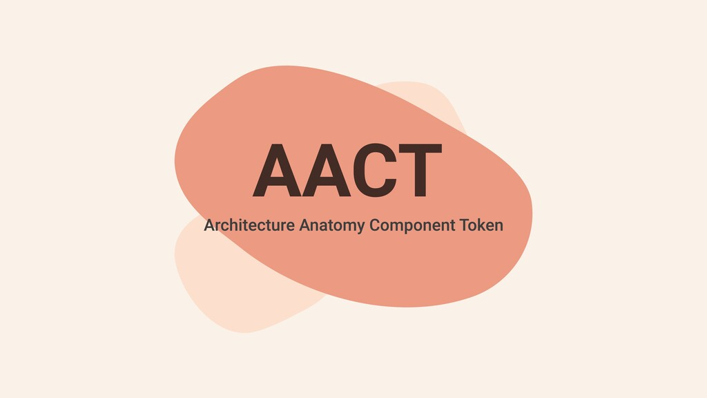 AACT Architecture Anatomy Component Token