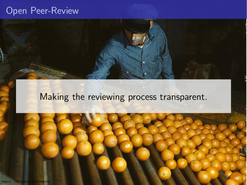 Open Peer-Review Making the reviewing process t...