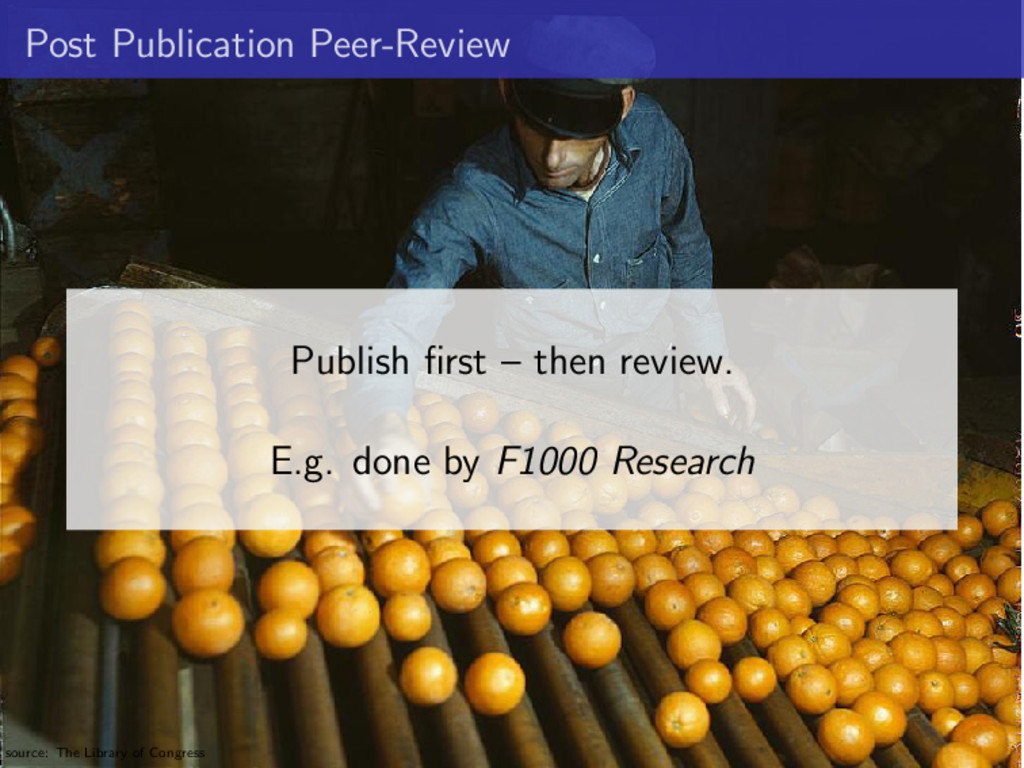 Post Publication Peer-Review Publish first – the...