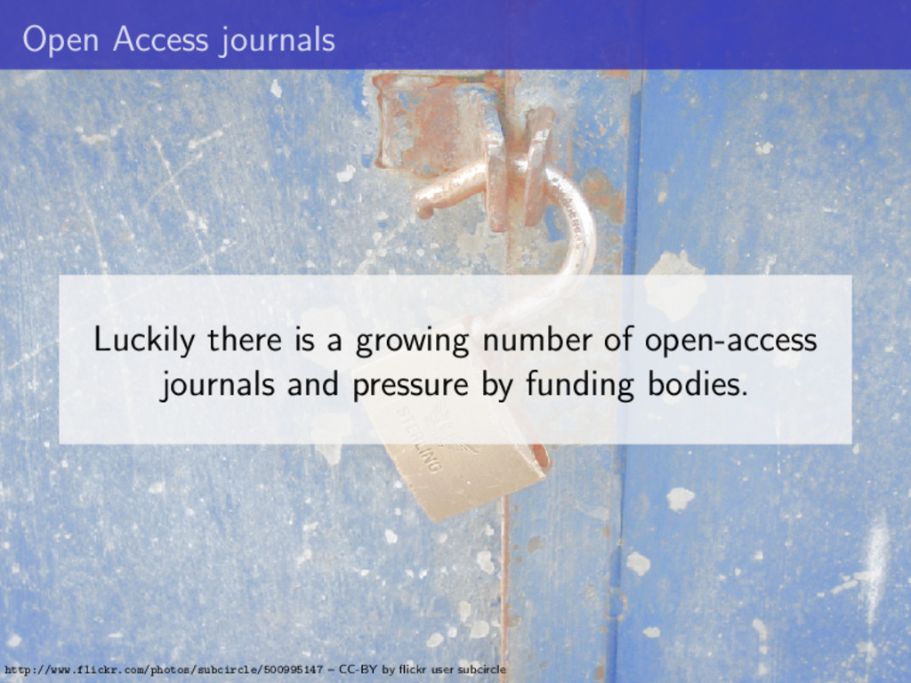 Open Access journals Luckily there is a growing...