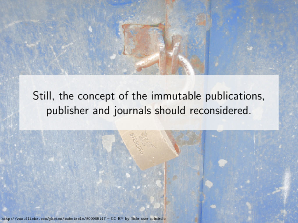 Still, the concept of the immutable publication...