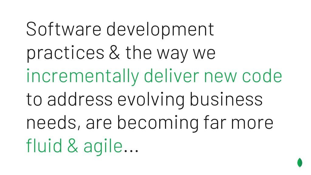 Software development practices & the way we inc...