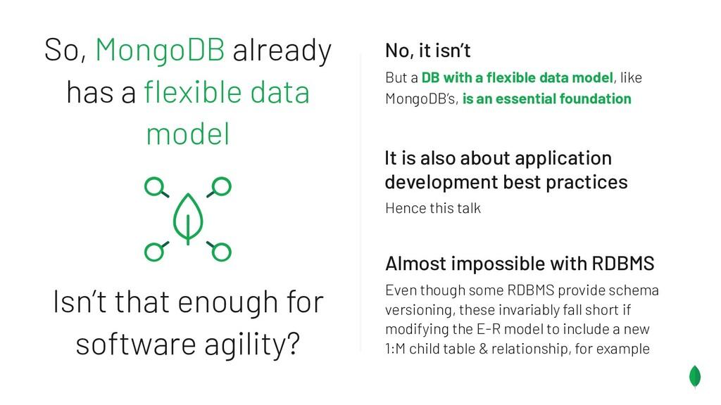 So, MongoDB already has a flexible data model Is...