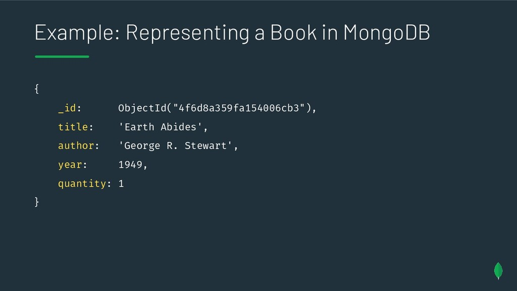 Example: Representing a Book in MongoDB { _id: ...