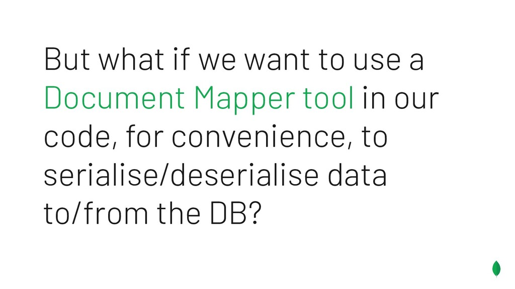 But what if we want to use a Document Mapper to...