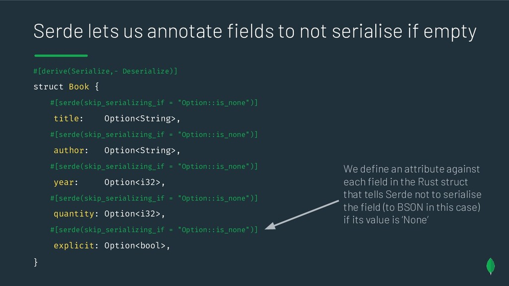 Serde lets us annotate fields to not serialise i...