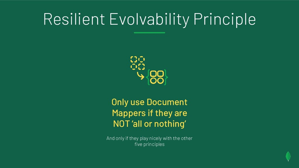 Resilient Evolvability Principle Only use Docum...