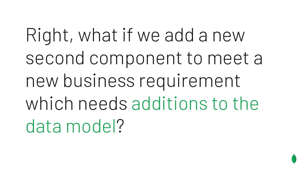 Right, what if we add a new second component to...