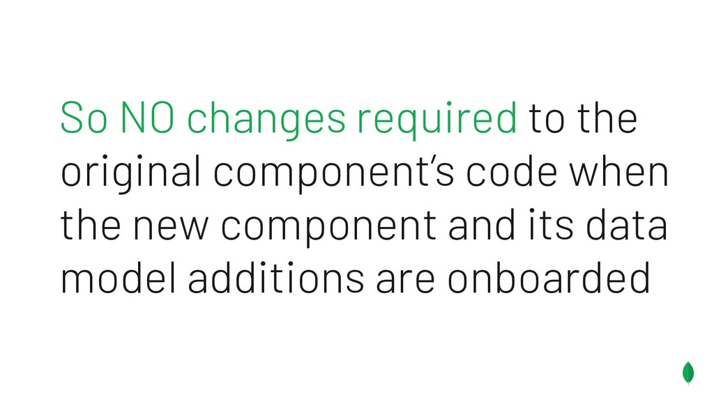 So NO changes required to the original componen...