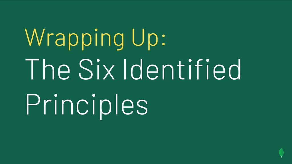 Wrapping Up: The Six Identified Principles