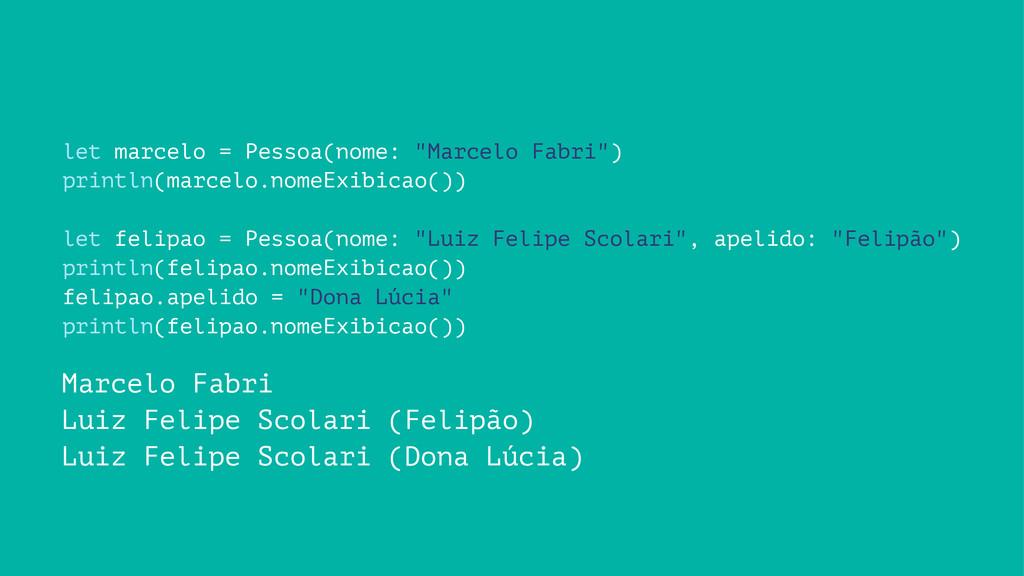"let marcelo = Pessoa(nome: ""Marcelo Fabri"") pri..."