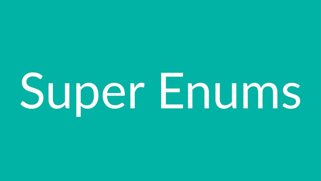 Super&Enums
