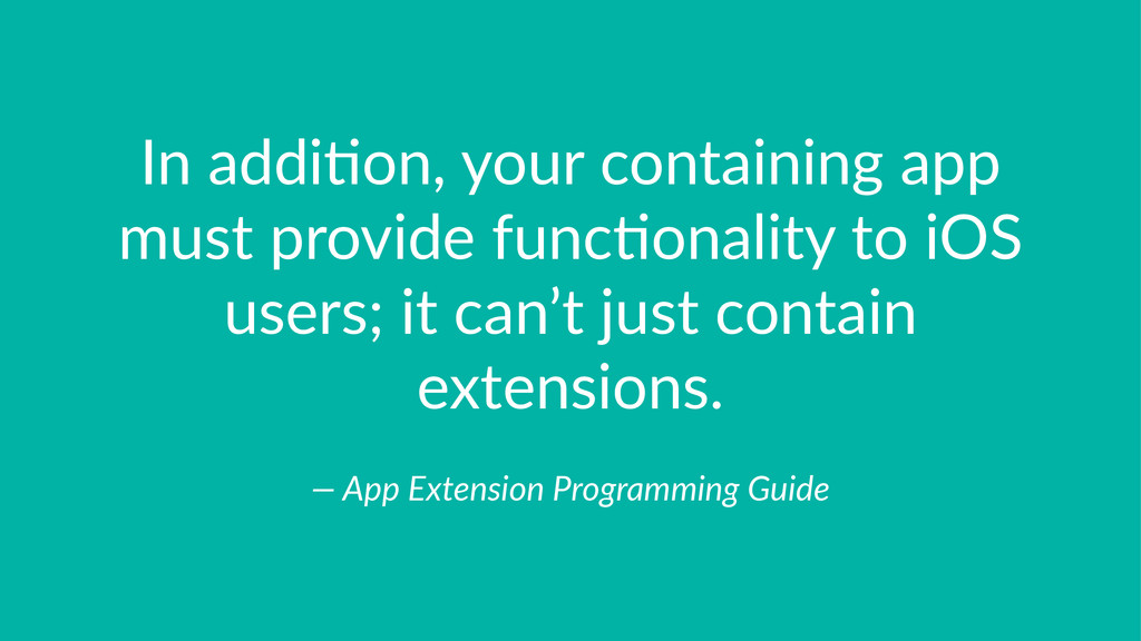 In#addi'on,#your#containing#app# must#provide#f...