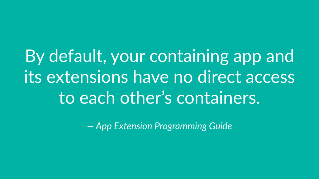 By#default,#your#containing#app#and# its#extens...