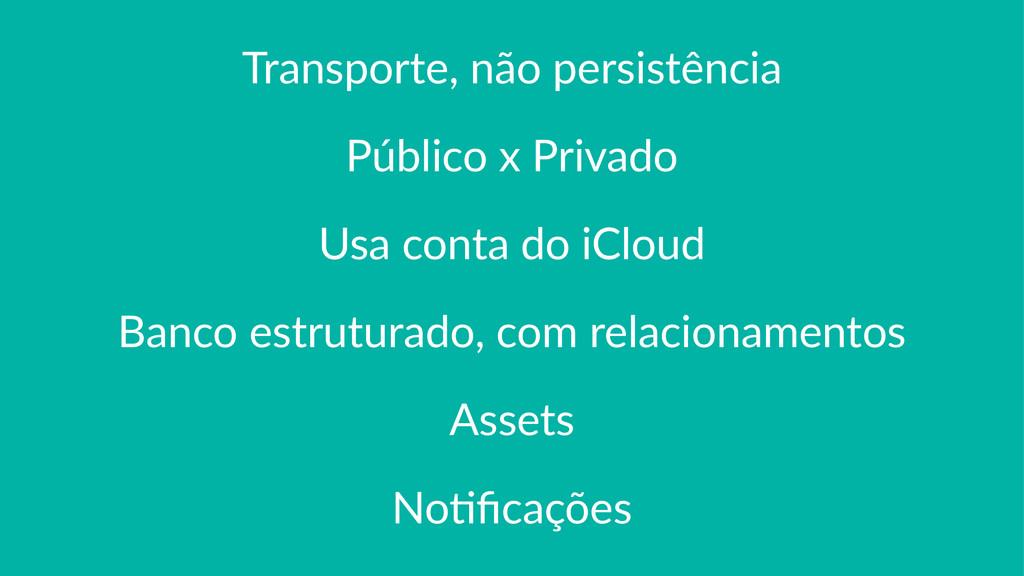Transporte,+não+persistência Público(x(Privado ...