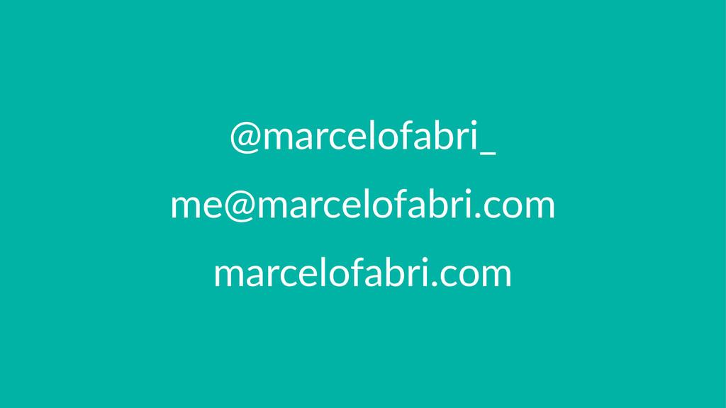 @marcelofabri_ me@marcelofabri.com marcelofabri...