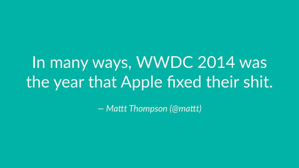 In#many#ways,#WWDC#2014#was# the#year#that#Appl...