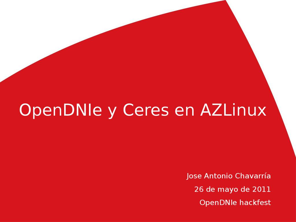 OpenDNIe y Ceres en AZLinux Jose Antonio Chavar...